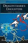 Dragontamer's Daughters, Part 1 by Kenton Kilgore