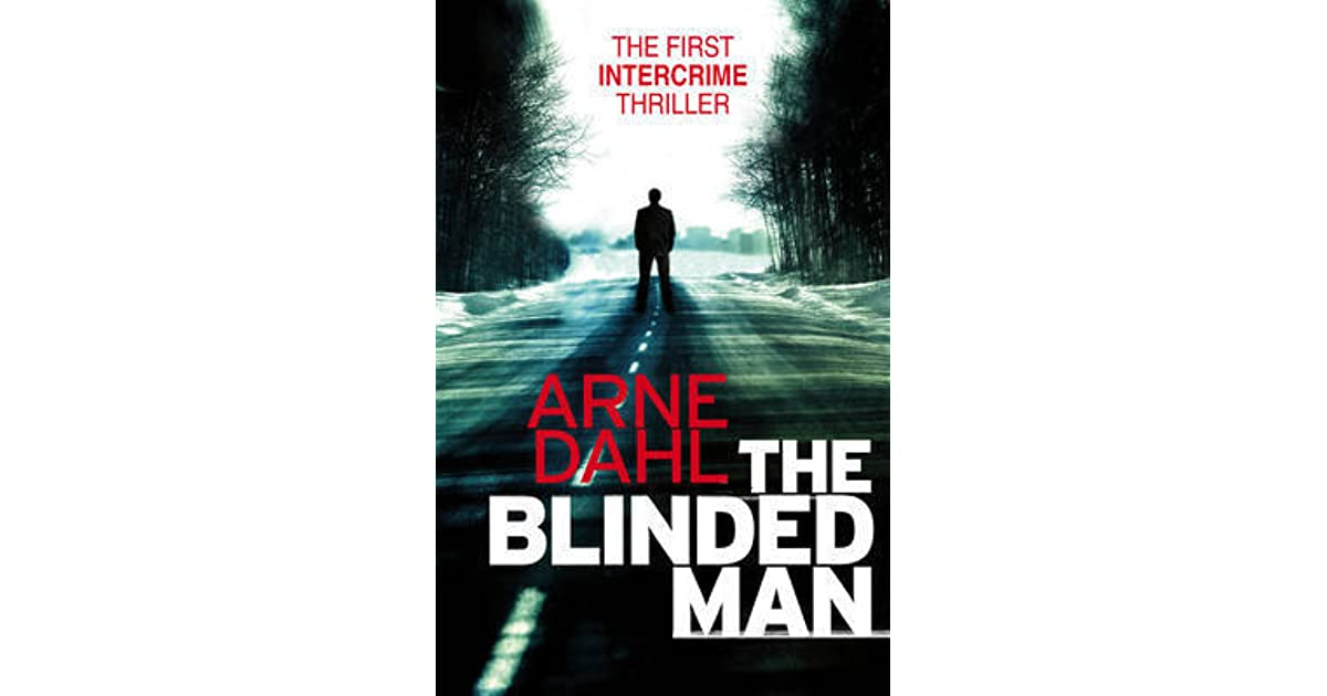 The Blinded Man Intercrime 1 By Arne Dahl border=
