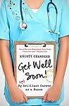 Get Well Soon! My (un)Brilliant Career As A Nurse