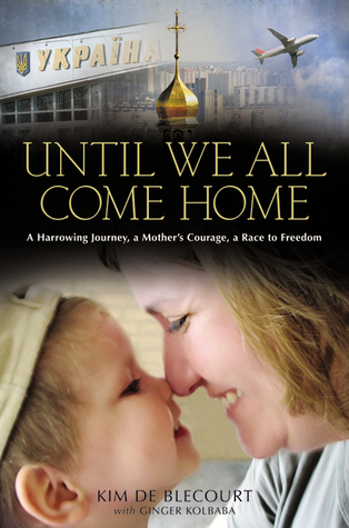 Until We All Come Home: A Harrowing Journey, a Mother's Courage, a Race to Freedom  pdf