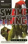 Swamp Thing, Vol. 1: Bad Seed