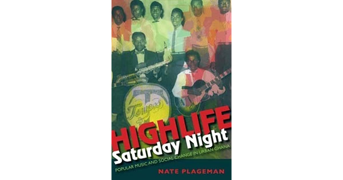 Highlife Saturday Night: Popular Music and Social Change in