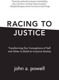 Racing to Justice: Transforming Our Conceptions of Self and Other to Build an Inclusive Society