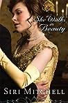She Walks in Beauty by Siri Mitchell