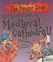 A Difficult Job That Never Ends You Wouldnt Want to Work on a Medieval Cathedral!