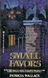 Small Favors by Patricia Wallace