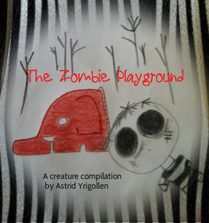 The Zombie Playground; A Creature Compilation