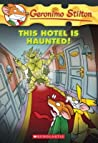 This Hotel Is Haunted! (Geronimo Stilton, #50)
