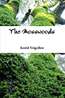 The Mosswoods (The Mosswoods, #1)