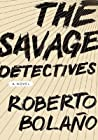 The Savage Detectives by Roberto Bolaño