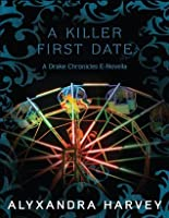 A Killer First Date (Drake Chronicles, #3.5)