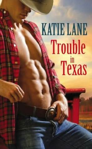 Trouble in Texas (Deep in the Heart of Texas, #4)