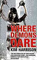 Where Demons Dare (The Hollows, #6)