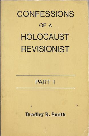 Confessions of a Holocaust Revisionist