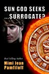 Sun God Seeks…Surrogate? (Accidentally Yours, #3)