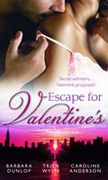 Escape for Valentine's: Beauty and the Billionaire / Her One and Only Valentine / The Girl Next Door