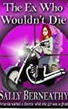 The Ex Who Wouldn't Die (Charley's Ghost, #1)