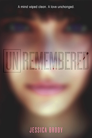 Unremembered (Unremembered, #1) by Jessica Brody