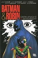 Batman and Robin, Vol. 4: Dark Knight vs. White Knight