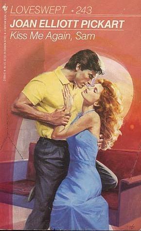 Kiss Me Again, Sam by Joan Elliott Pickart