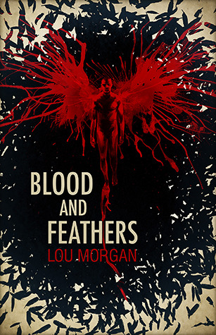 Blood and Feathers by Lou Morgan