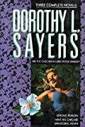 On the Case with Lord Peter Wimsey: Three Complete Novels Strong Poison / Have His Carcase / Unnatural Death