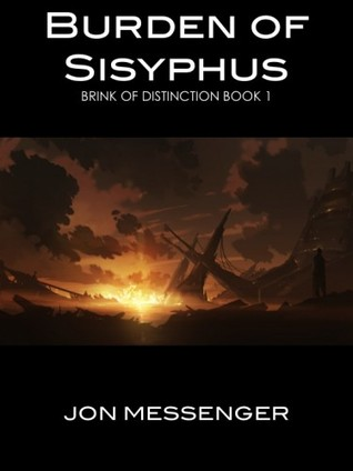 Burden of Sisyphus by Jon Messenger