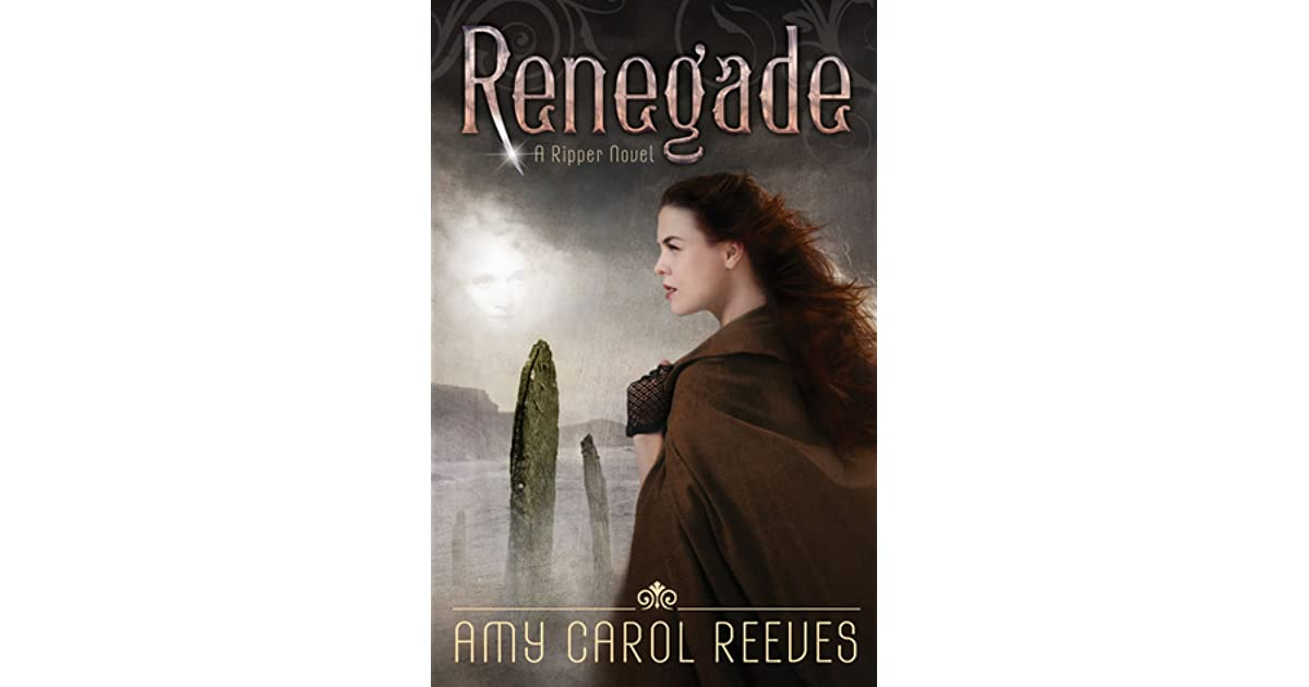 Renegade Ripper 2 By Amy Carol Reeves