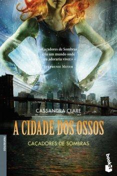 A Cidade dos Ossos (Caçadores de Sombras #1)