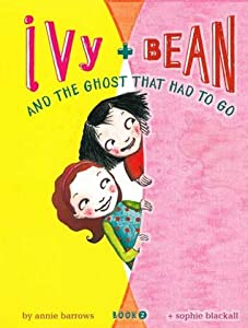 Ivy and Bean and the Ghost That Had to Go (Ivy & Bean #2)