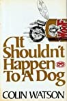 It Shouldn't Happen to a Dog (Flaxborough Chronicles, #9)