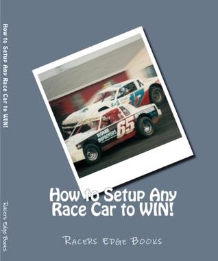 How to Setup Any Race Car to WIN! by Jon Roetman