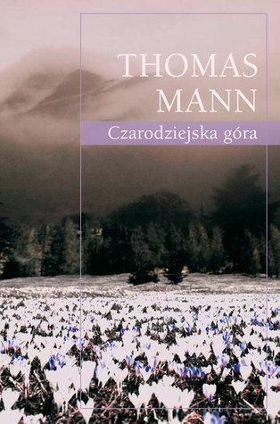 Czarodziejska góra by Thomas Mann