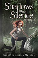 Shadows in the Silence (Angelfire, #3)