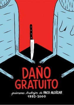 Daño gratuito by Paco Alcázar