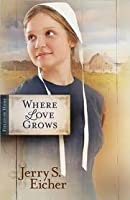Where Love Grows (Fields Of Home #3)