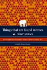 Things that are found in trees & other stories