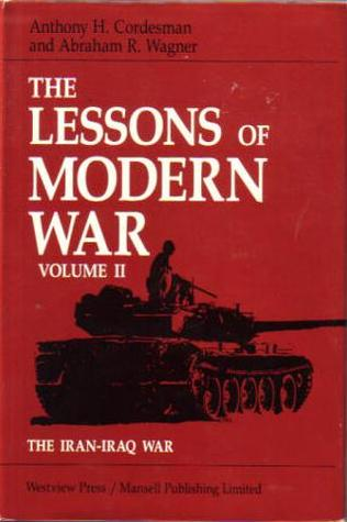 The Lessons Of Modern War Volume II: The Iran-Iraq War