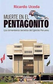 Muerte En El Pentagonito: Los Cementerios Secretos Del Ejercito Peruano