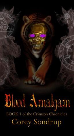 Blood Amalgam by Corey Sondrup