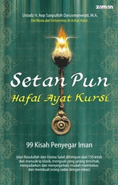 Setan Pun Hafal Ayat Kursi, 99 Kisah Penyegar Iman
