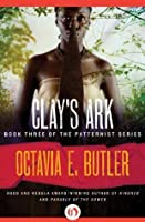 Clay's Ark (Patternmaster, #3)