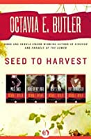 Seed to Harvest (Patternist, #1-4)
