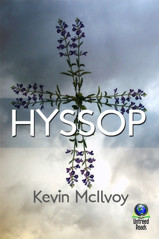 Hyssop by Kevin McIlvoy