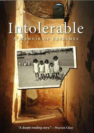 Intolerable: A Memoir of Extremes