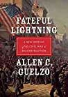Fateful Lightning: A New History of the Civil War and Reconstruction