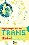 Begegnungen auf der Trans*fläche by Kollektiv Sternchen und Steine