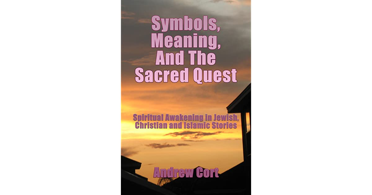 Symbols Meaning And The Sacred Quest Spiritual Awakening In Jewish