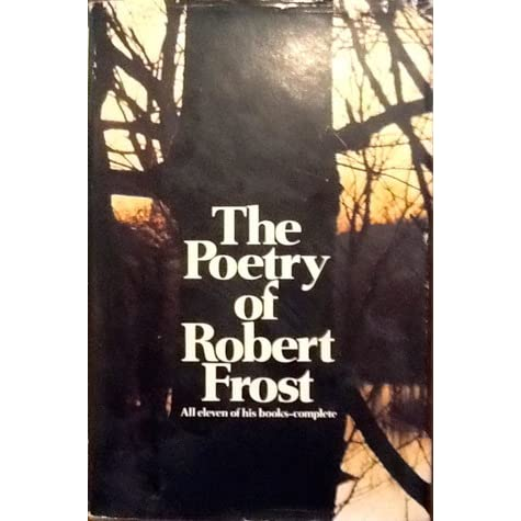 """the fascination with nature in the poetry of robert frost Poetry enthusiast had been arguing whether the poems of """"west running brook"""" by robert frost are nature frost's poems are fascination with nature was."""