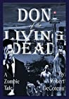 Don of the Living Dead by Robert DeCoteau